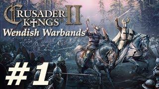 Crusader Kings II: Holy Fury | Wendish Warbands - Part 1