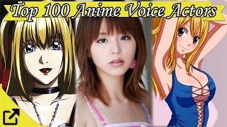 Top 100 Anime Voice Actors