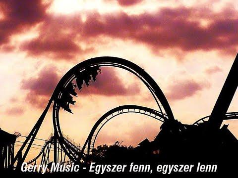 Gerry Music - Egyszer Fenn, Egyszer Lenn (Official Music Video)