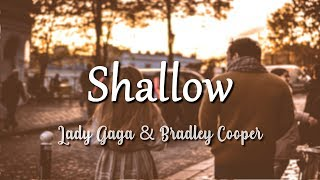 Lady Gaga, Bradley Cooper - Shallow (Lyrics)