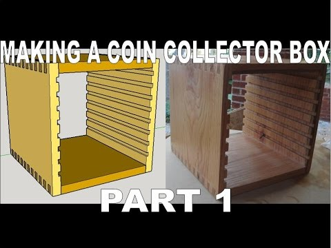 Making a Box using dovetails with trays for collector coins - Part 1