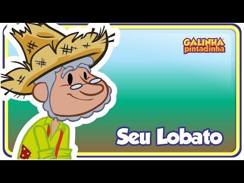 SEU LOBATO - Clipe Música Oficial - Galinha Pintadinha DVD 4