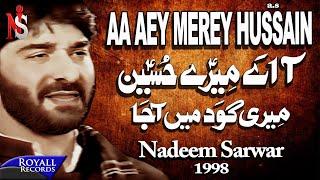 download lagu Nadeem Sarwar - Aa Ay Merey Hussain 1998 gratis