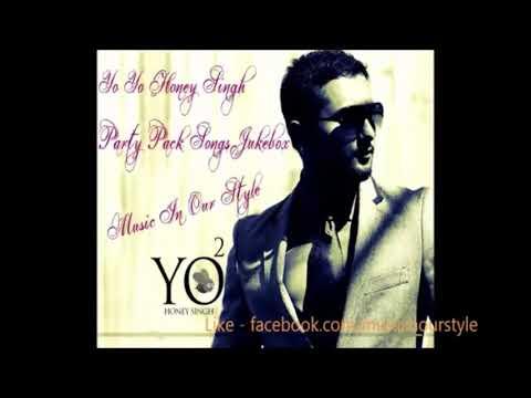Yo Yo Honey Singh Party Pack All Songs JukeBox - Part 4