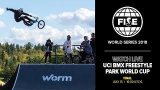 FWS EDMONTON 2018: UCI BMX Freestyle Park World Cup Men Final
