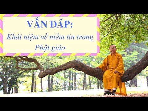 Vấn đáp: Khái niệm về niềm tin trong Phật giáo