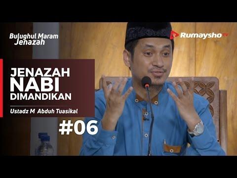 Bulughul Maram Jenazah (06) : Jenazah Nabi Dimandikan - Ustadz M Abduh Tuasikal