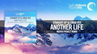 Straight Up & Lokka Vox - Another Life (Ikerya Project Remix) A Tribute To Life/RNM