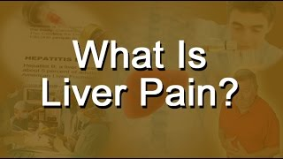 What Is Liver Pain?
