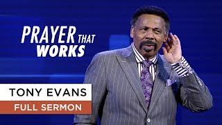 Prayer That Works | Sermon by Tony Evans