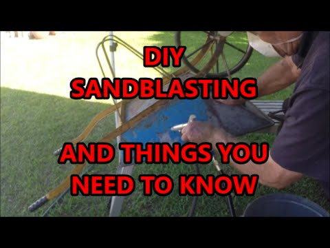 DIY Sandblasting - And Things You Need To Know