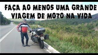 Faça ao menos uma grande viagem de moto na vida