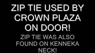 KENNEKA JENKINS-SAME ZIP TIE USED BY CROWN PLAZA ON DOORWAY!**MUST WATCH**