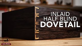 Inlaid Half Blind Dovetail - Joint of the Week