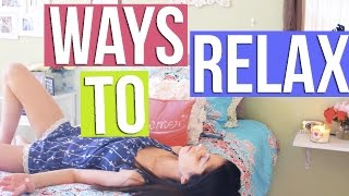 Ways To Relax// My tips and tricks!!