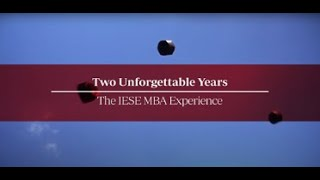 Two Unforgettable Years: The IESE MBA Experience