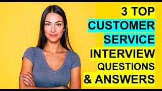 3 TOP CUSTOMER SERVICE Interview Questions and Answers! (PASS)