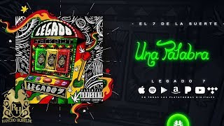 Legado 7 - Una Palabra [Official Audio]