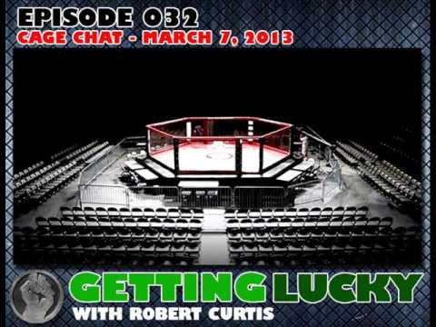 Getting Lucky Mma Podcast   Cage Chat  March 7th, 2013