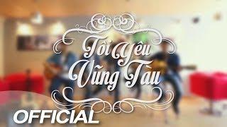 MV Tôi Yêu Vũng Tàu - VT Bros - sáng tác: Rickie