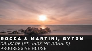 [Progressive House]Rocca & Martini, Gyton - Crusade (Ft. Jade Mc Donald)