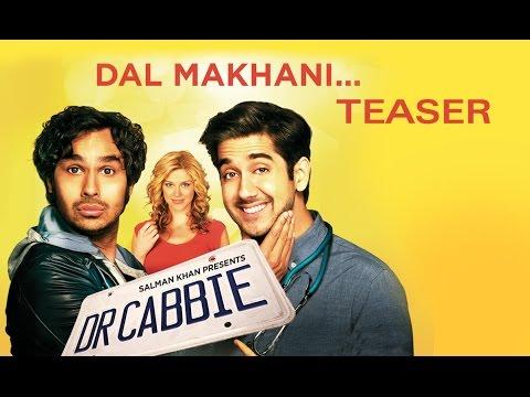 Dal Makhani (Song Teaser) - Dr. Cabbie