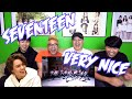 SEVENTEEN (세븐틴) - VERY NICE MV REACTION (FUNNY FANBOYS)
