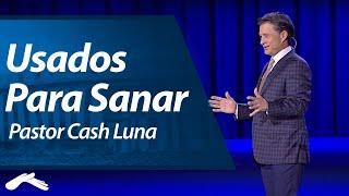 Pastor Cash Luna - Usados Para Sanar