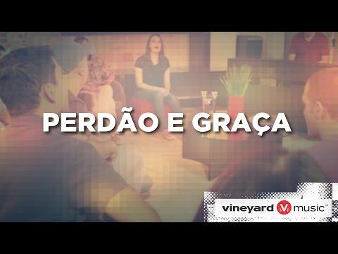 Perdão E Graça | Ministério Vineyard video
