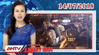 An ninh ngày mới mới nhất ngày 14/07/2018 | Tin tức | Tin nóng mới nhất | ANTV
