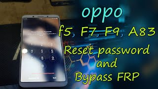 oppo f5 password reset, oppo F7, F9, A83, New Security Tp Method Reset Passcode and FRP Done !!