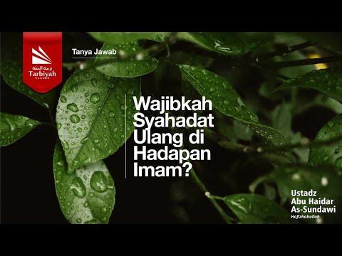 Apakah Perlu Syahadat Ulang Bagi Seorang Muslim dan Berbaiat? | Ustadz Abu Haidar As-Sundawy