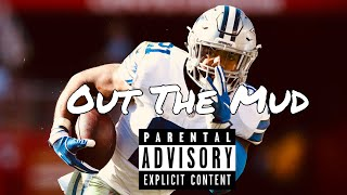 "Ezekiel Elliott- ""Out The Mud"""