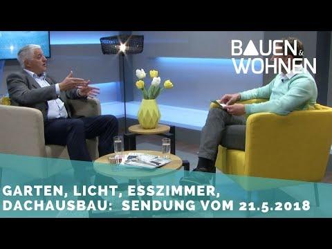 Dachausbau, schönes Licht, smarter Garten - Sendung vom 21.5.2018