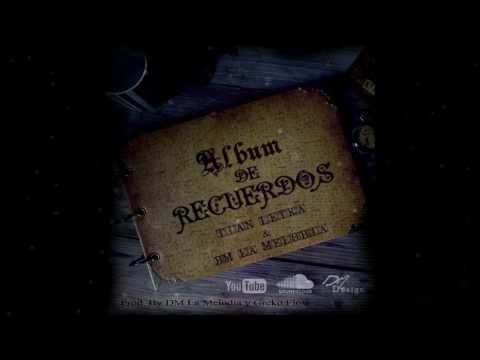 Álbum De Recuerdos - Tian Letra & DM La Melodia    Hulksharedhttp://www.hulkshare.com/7amzxlowovi8