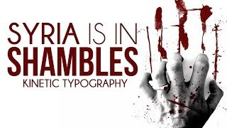 Syria In Shambles – Kinetic Typography – Spoken Word