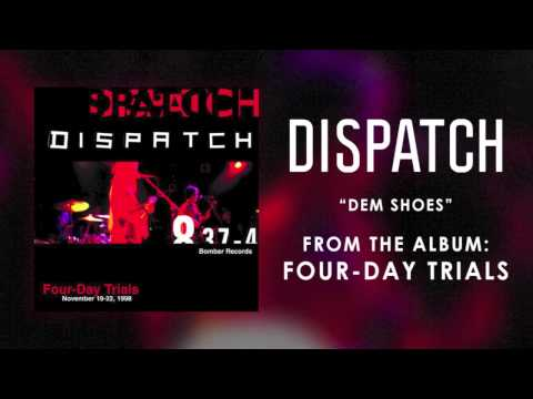 Dispatch - Dem Shoes