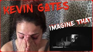 "Kevin Gates ""Imagine That"" Official Video Reaction (Emotional)"