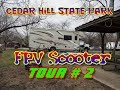 Cedar Hill State Park, Texas [Official FPV Scooter Tour] Part 2 Of The Bob Barker Visit
