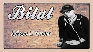 Cheb Bilal - Seksou Li Yendar [Audio Officiel 2017]
