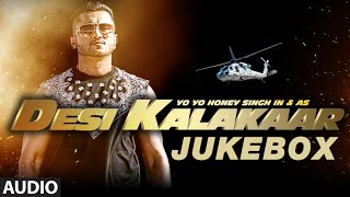 Desi Kalakaar Full AUDIO Songs JUKEBOX
