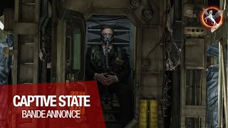 CAPTIVE STATE - Bande Annonce VOST