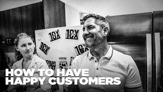 How to Have Happy Customers - Grant Cardone