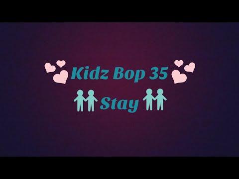 Kidz Bop 35-Stay (Lyrics)