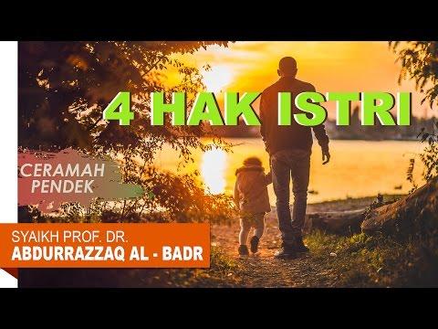 Ceramah Pendek: 4 Hak Istri - Oleh Syaikh Prof. Dr. Abdur Razzaq Al - Badr