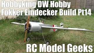 Hobbyking DW Hobby Fokker Eindecker Build Pt14 RC Model Geeks