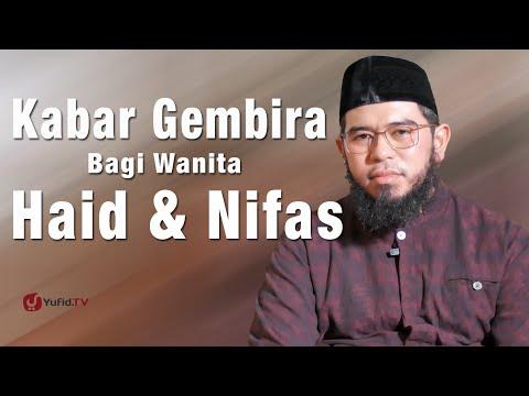 Ceramah Singkat : Kabar Gembira Bagi Wanita Haid & Nifas - Ustadz Muhammad Nuzul Dzikri, Lc.