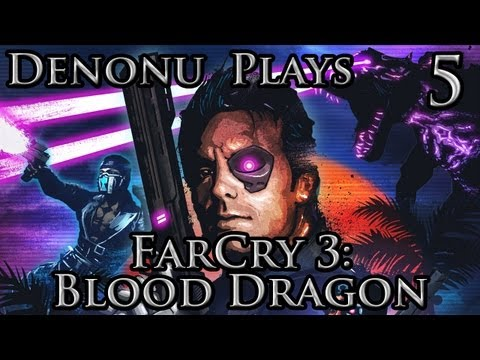 Denonu Plays Far Cry 3 Blood Dragon  Part 5 - Live Commentary PC 1080p