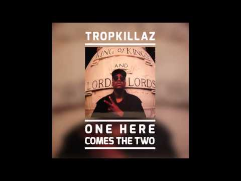 Tropkillaz - One Here Comes The Two