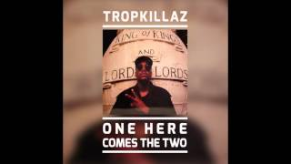Tropkillaz One Here Comes The Two